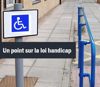 Un Point sur la Loi Handicap